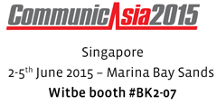 CommunicAsia The World Within Reach Singapore - 2-5th June 2015 Witbe booth #BK2-07